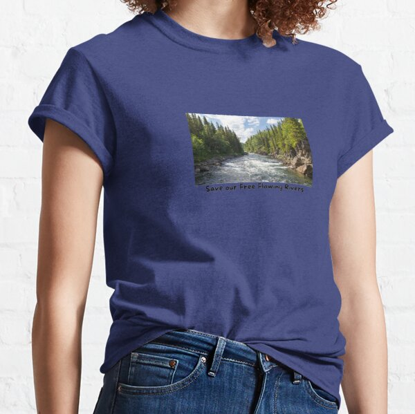 Save our Free Flowing Rivers Classic T-Shirt