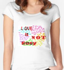 Love is not easy Women's Fitted Scoop T-Shirt
