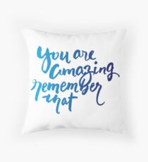You are Amazing Brush Lettering Handwriting Throw Pillow