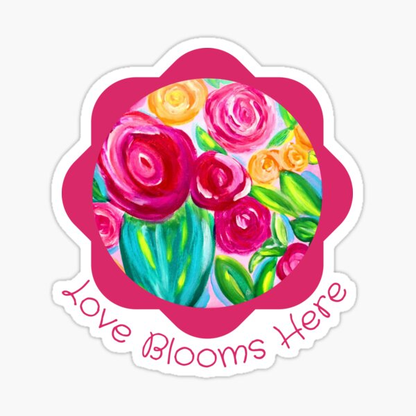 Pink Flowers Whimsical Painting Love Blooms Here Sticker