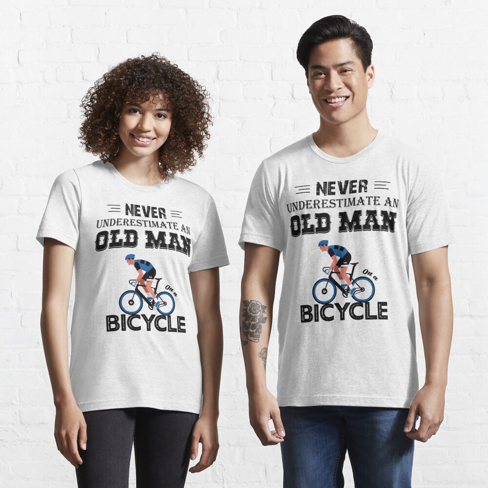 Never Underestimate an old man on a bicycle by mickydee.com Essential T-Shirt