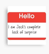 Hello, I'm Jack's Complete Lack of Surprise Large Print Canvas Print