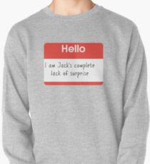 Hello, I'm Jack's Complete Lack of Surprise Large Print Pullover