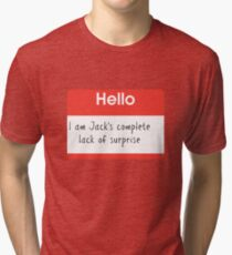 Hello, I'm Jack's Complete Lack of Surprise Large Print Tri-blend T-Shirt