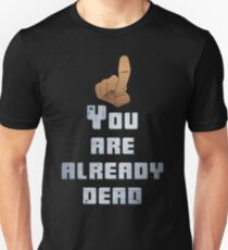Quotes and quips - you are already dead T-Shirt