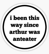 Since Arthur Was Anteater Sticker