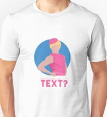 did you get my text? Unisex T-Shirt