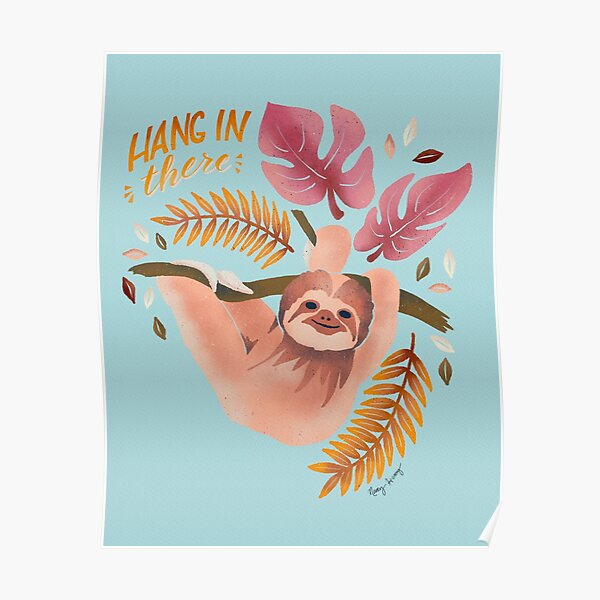 Sloth - Hang in There Poster