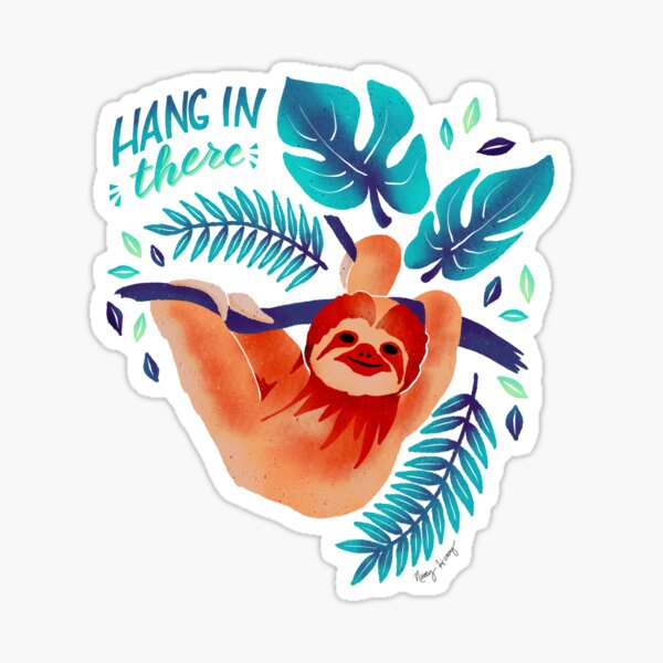Blue/Green Sloth - Hang in There Sticker