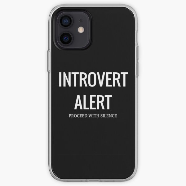 Introvert Alert (Proceed With Silence) iPhone Soft Case