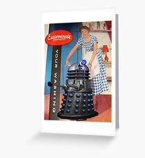 Exterminate .... your washing Greeting Card