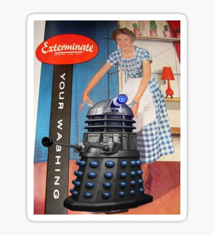 Exterminate .... your washing Sticker