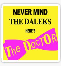 Never Mind The D*leks Sticker