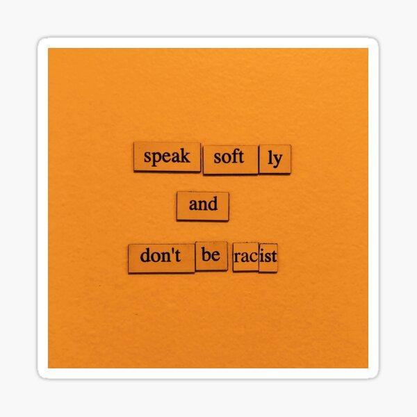 Speak Softly Sticker