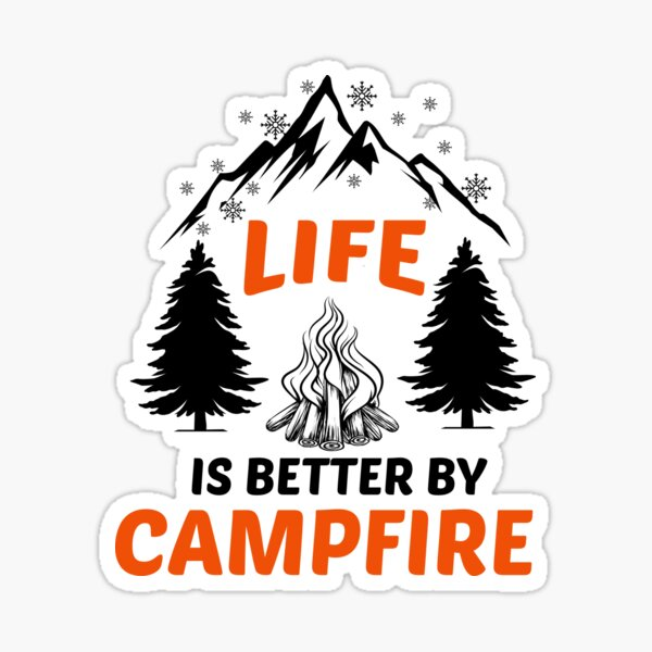 life is better by campfire funny Sticker