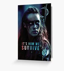 The 100 - It's How We Survive Greeting Card