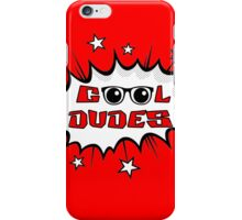 Cool dudes iPhone Case/Skin