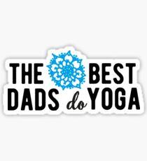The best dads do Yoga! Sticker