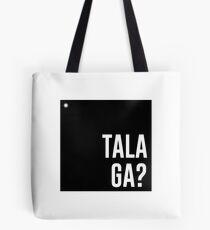 Talaga? Tote Bag