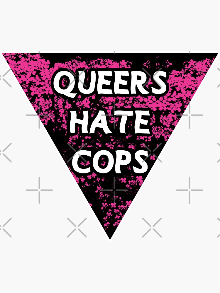 queers hate cops triangle pink | be gay do crimes | acab by craftordiy