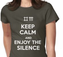 Keep Calm and Enjoy the Silence Womens Fitted T-Shirt