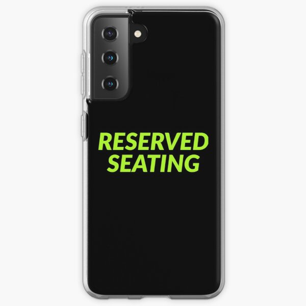 Reserved Seating  Samsung Galaxy Soft Case