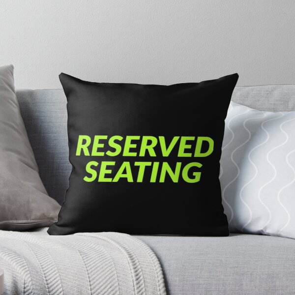 Reserved Seating  Throw Pillow