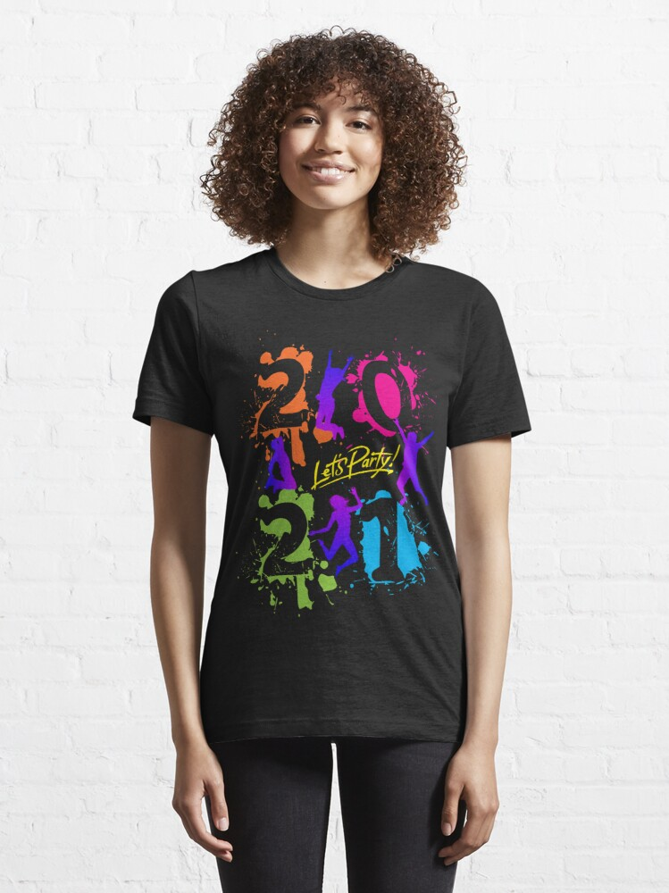 Alternate view of 2021 Happy New Year Lets party by mickydee.com Essential T-Shirt