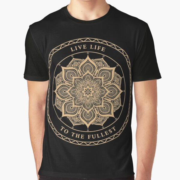 Live life to the fullest Graphic T-Shirt