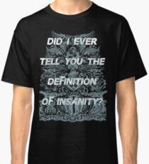 Habe ich dir jemals erzählt? Classic T-Shirt