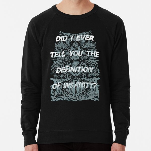 did i ever tell you Lightweight Sweatshirt