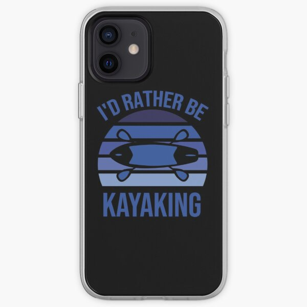 I'd Rather Be kayaking iPhone Soft Case