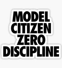 MODEL CITIZEN ZERO DISCIPLINE Sticker