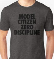 MODEL CITIZEN ZERO DISCIPLINE Unisex T-Shirt