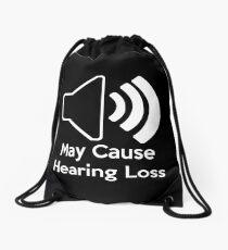 May cause hearing loss Drawstring Bag