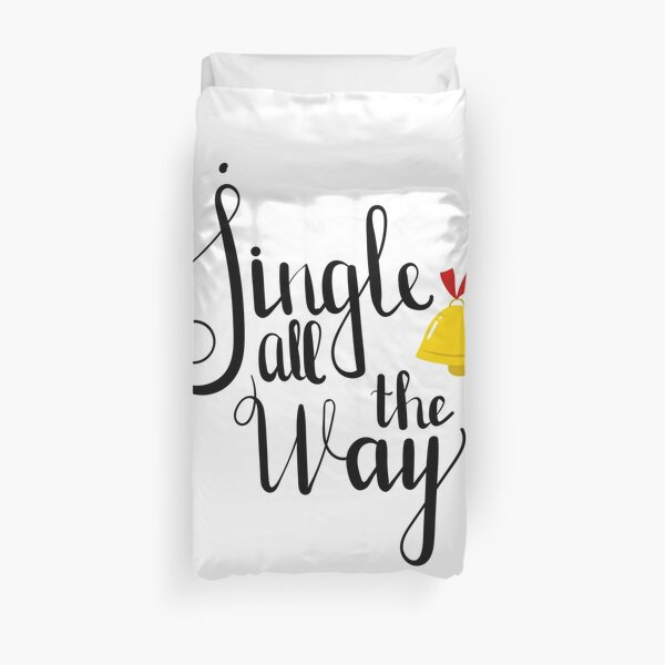Jingle all the way! Duvet Cover