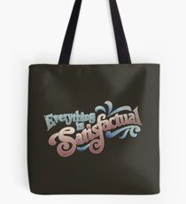 Everything Is Satisfactual Tote Bag