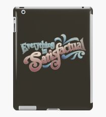Everything Is Satisfactual iPad Case/Skin