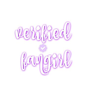 Verified Fangirl by sprinkleofmia