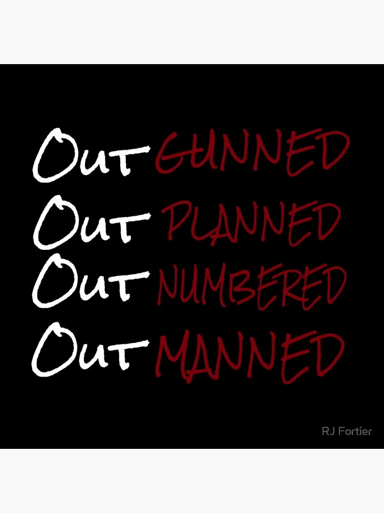 Out Gunned, Out Planned, Out Numbered, Out Manned de AustereAlex