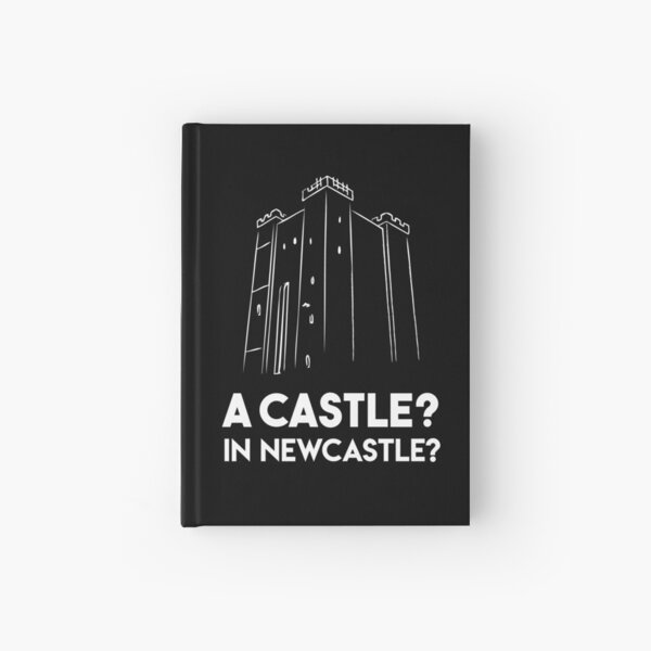 A Castle? In Newcastle? Hardcover Journal