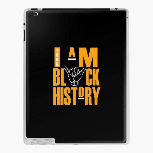 I'M BLACK HISTORY 1906 iPad Skin