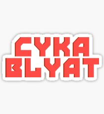 Cyka Blyat - Sticker Print Sticker