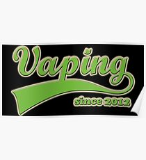 Vape Design Swoosh Vaping Since 2012 Poster
