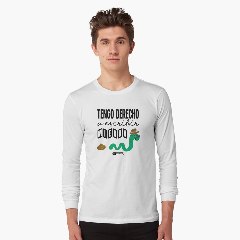 Tengo derecho a escribir mierda Camiseta de manga larga