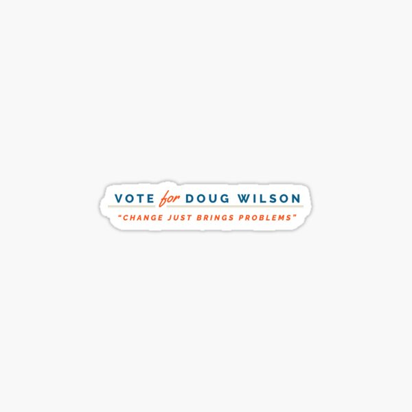 Vote for Doug Wilson Glossy Sticker