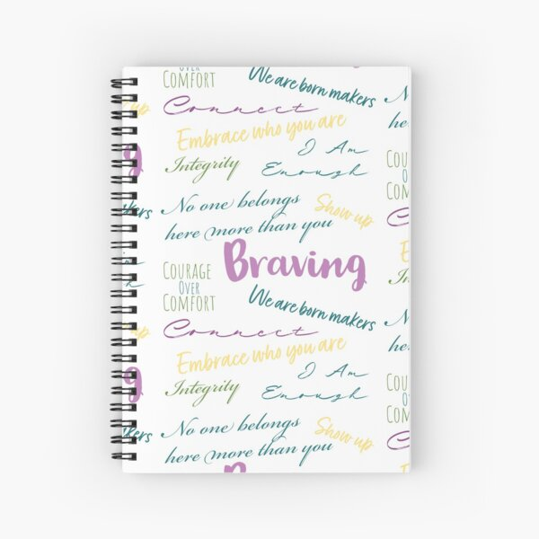 Brene Brown Quotes | Braving | Courage Over Comfort Spiral Notebook