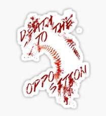 Death to the Opposition Sticker