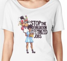 Stop The Devaluation of Feminized Jobs. Women's Relaxed Fit T-Shirt
