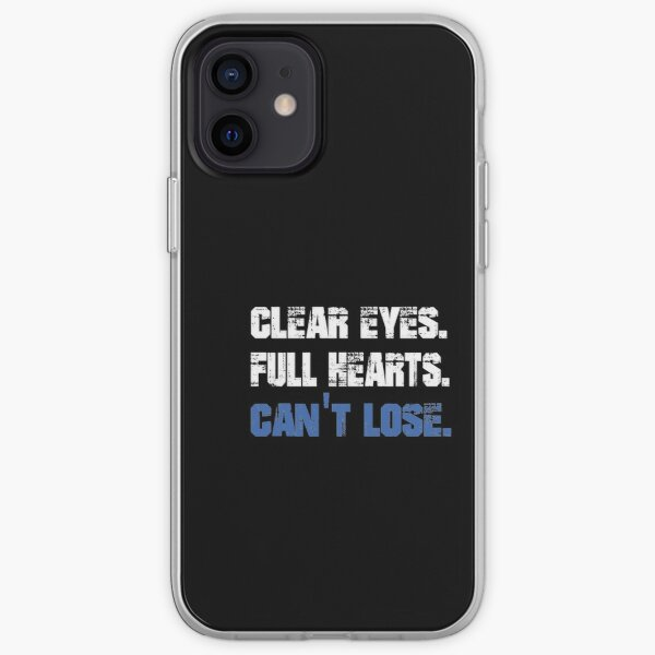 Clear eyes, Full hearts, Can't lose iPhone Soft Case